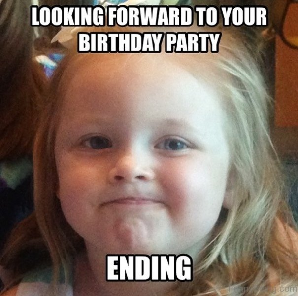Looking Forward To Your Birthday Party 50 best collection of party memes