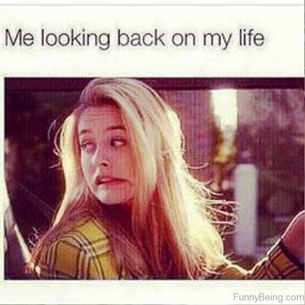 Me Looking Back On My Life