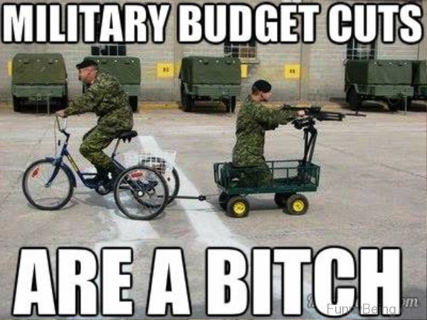 Military Budget Cuts Are A Bitch