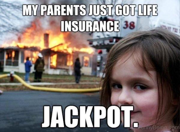 My Parents Just Got Life Insurance