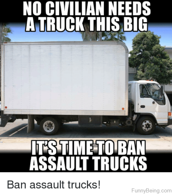 No Civilian Needs A Truck