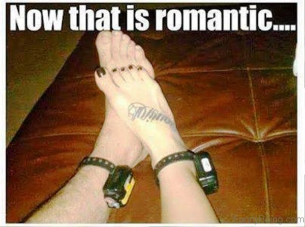 Now That Is Romantic