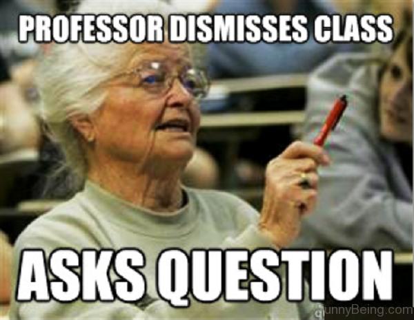 Professor Dismisses Class