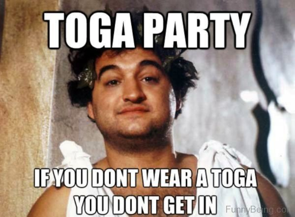 Toga Party If You Don't Wear A Toga