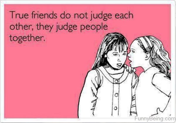 True Friends Do Not Judge Each Other