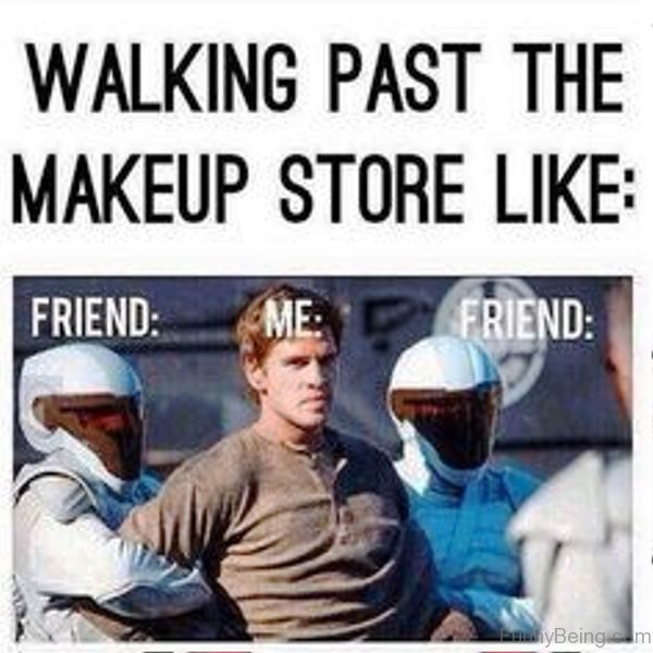 Walking Past The Makeup Store Like
