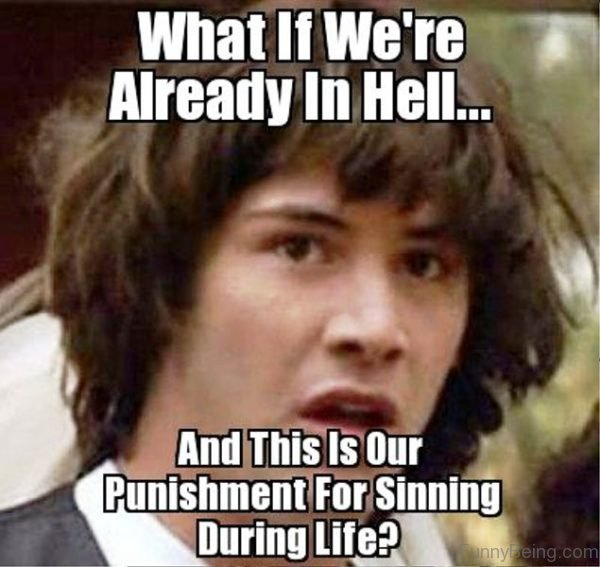 What If Were Already In Hell