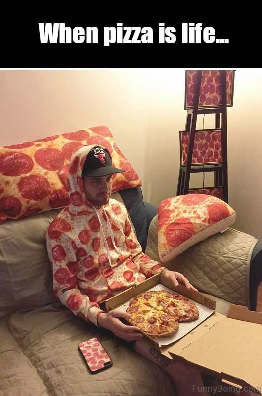 When Pizza Is Life