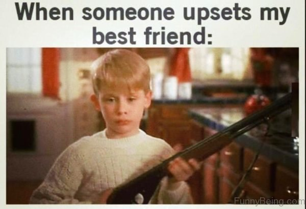 When Someone Upsets My Best Friend