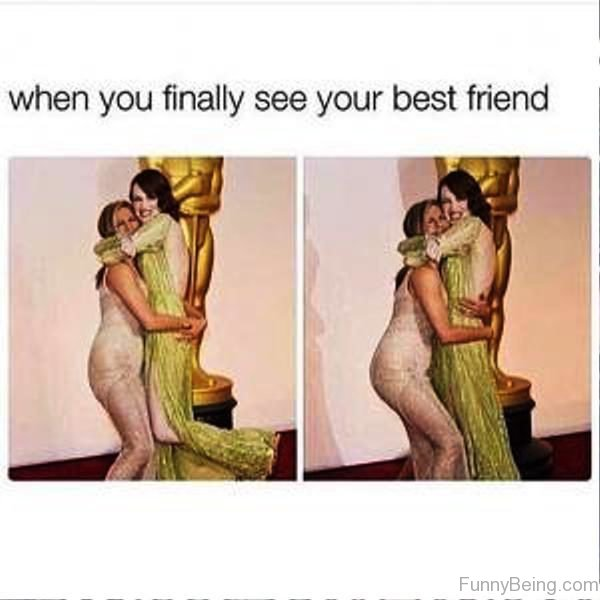 When You Finally See Your Best Friend