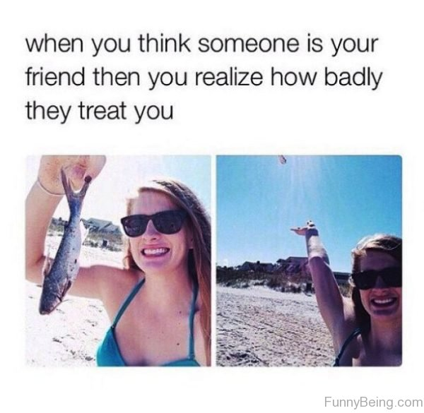 When You Think Someone Is Your Friend