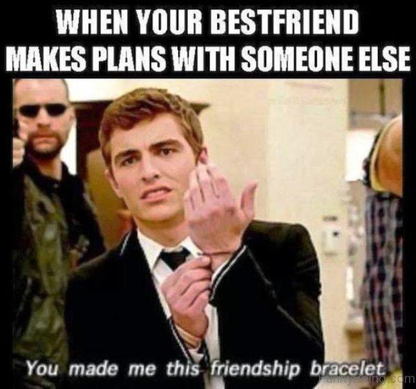 When Your Bestfriend Makes Plans