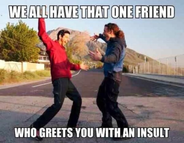 Who Greets You With An Insult