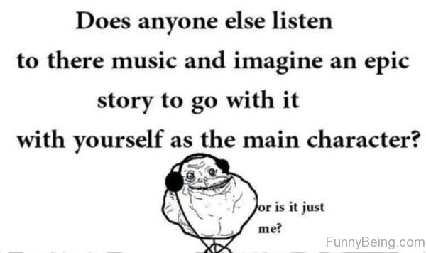 Does Anyone Else Listen To There Music