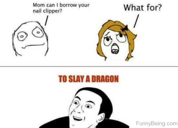 Mom Can I Borrow Your Nail Clipper