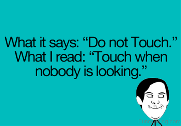 What It Says Do Not Touch
