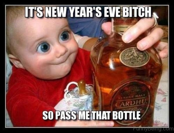 Its New Years Eve Bitch