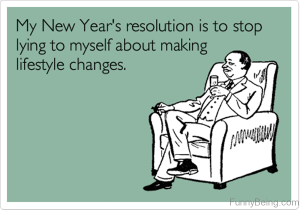 My New Years Resolution Is To Stop