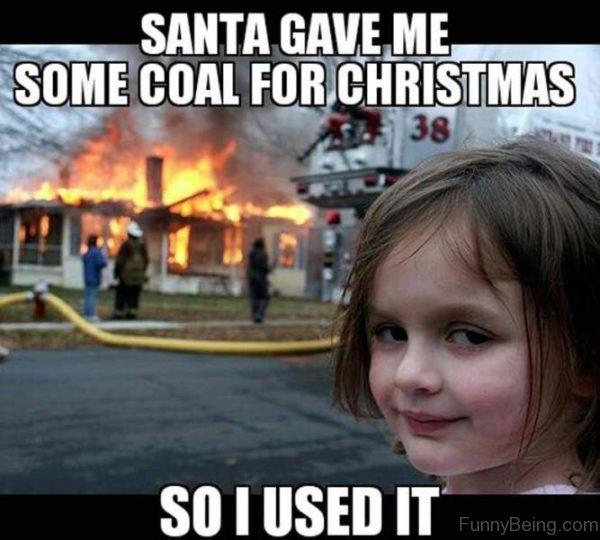 Santa Gave Me So Coal For Christmas