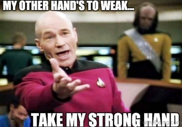 My Other Hands To Weak