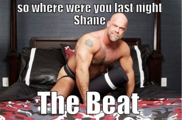 So Where Were You Last Night Shane