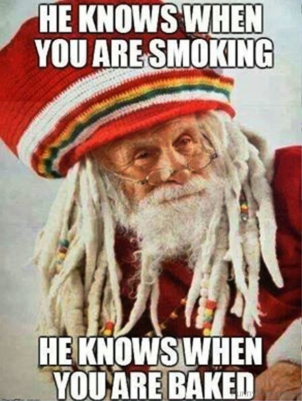 He Knows When You Are Smoking