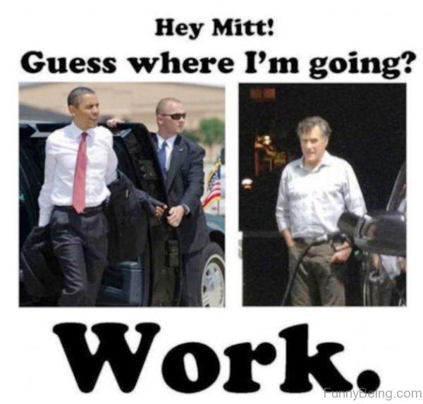 Hey Mitt Guess Where I'm Going