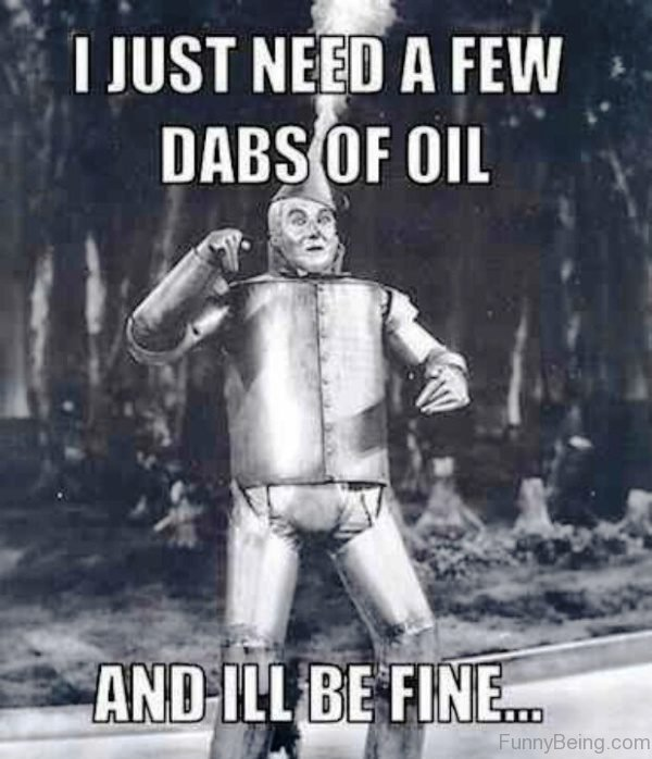 I Just Need A Few Dabs Of Oil