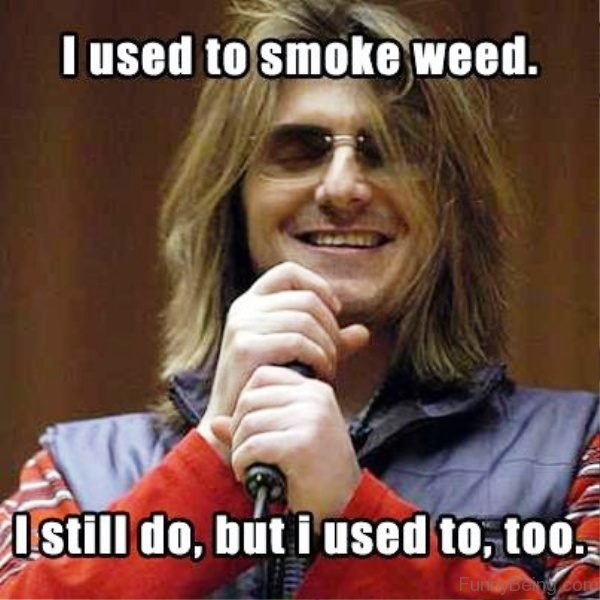I Used To Smoke Weed 600x600 80 funny weed memes,You Funny Meme