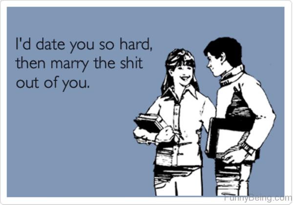 Id Date You So Hard