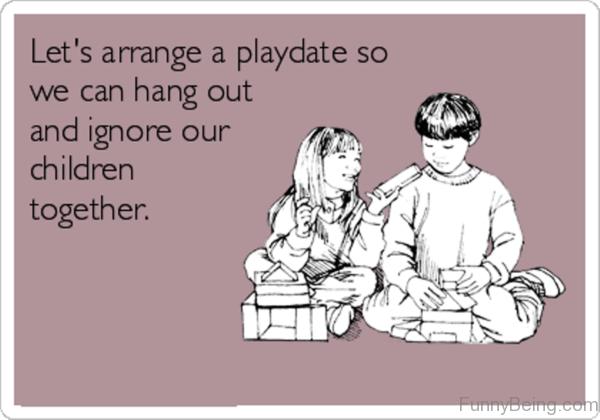 Lets Arrange A Playdate
