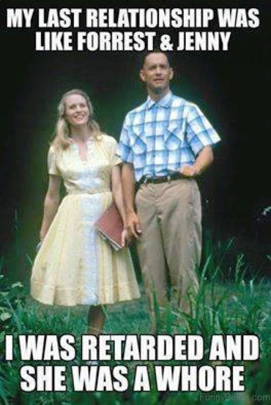 My Last Relationship Was Like Forrest