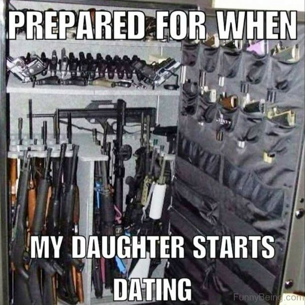 Prepared For When My Daughter Starts Dating