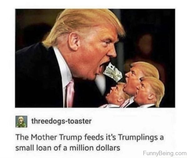 The Mother Trump Feeds