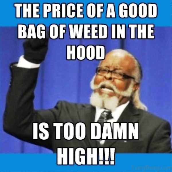 The Price Of A Good Bag Of Weed