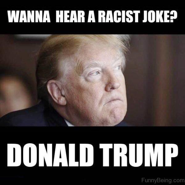 Wanna Hear A Racist Joke