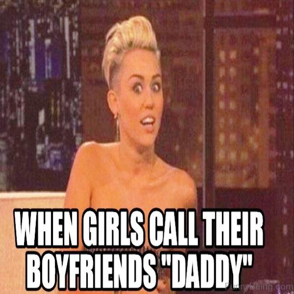 When Girls Call Their Boyfriends Daddy