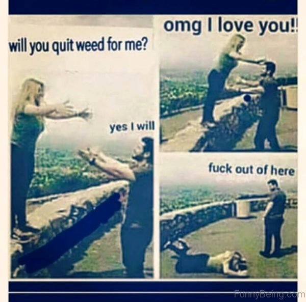 Will You Quit Weed For Me