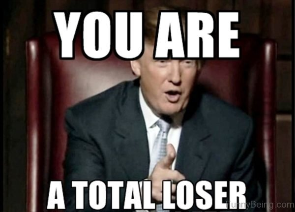 You Are A Total Loser