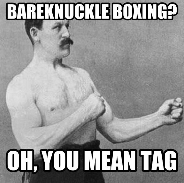 Bareknuckle Boxing 70 boxing memes for you