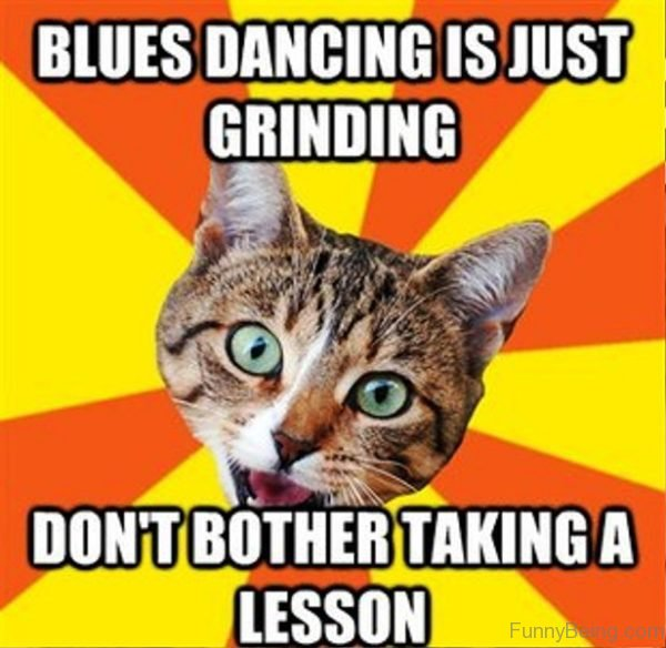 Blues Dancing Is Just Grinding