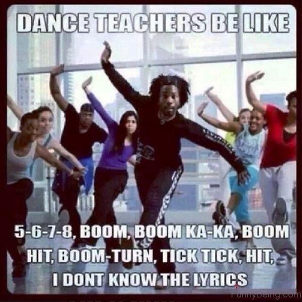 Dance Teachers Be Like