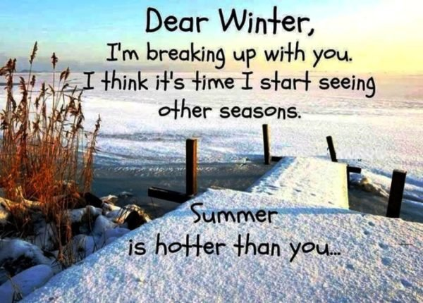 Dear Winter Im Breaking Up With You