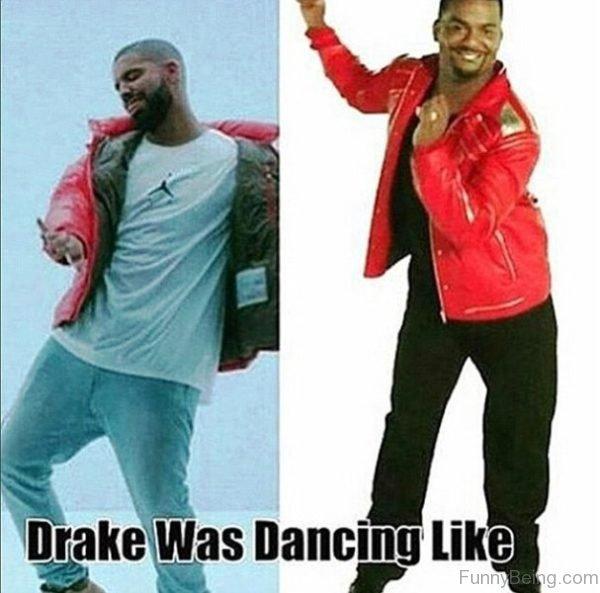 Drake Was Dancing Like