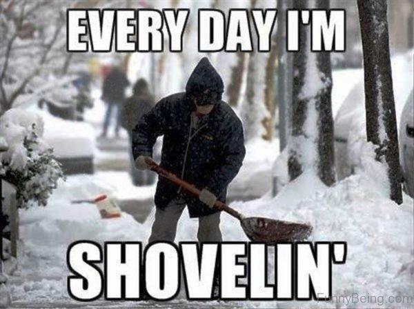 Everyday Im Shovelin