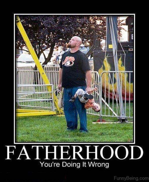 Fatherhood You re Doing It Wrong