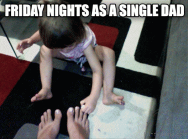 Friday Nights As A Single Dad