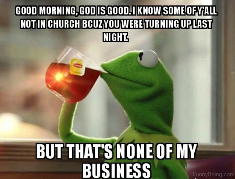 Isnt It Little Early To Give Up On >> 80 Fresh Good Morning Memes