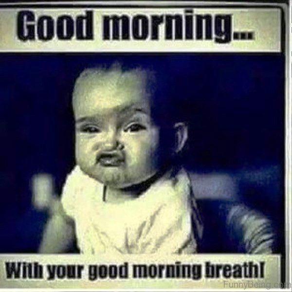 Good Morning With Your Good Morning Breath