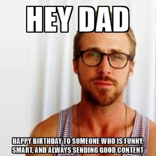 Hey Dad Happy Birthday To Someone 600x600 92 top amazing dad memes